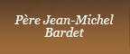 Père Jean-Michel Bardet